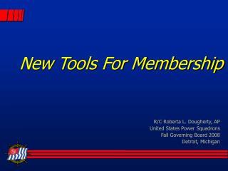 New Tools For Membership