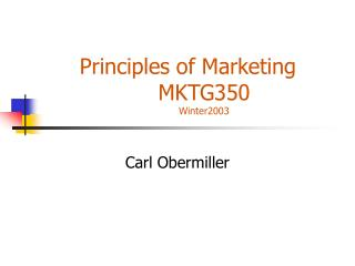 Principles of Marketing  MKTG350 Winter2003