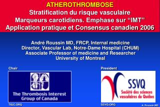 André Roussin MD, FRCP, Internal medicine Director, Vascular Lab, Notre-Dame Hospital (CHUM)