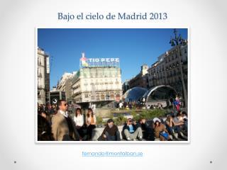 Bajo  el  cielo  de Madrid 2013