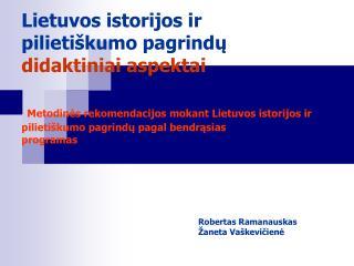 Robertas Ramanauskas Žaneta Vaškevičienė