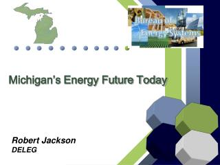 Michigan's Energy Future Today