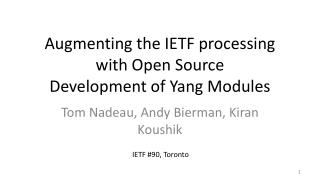 Augmenting the IETF processing with Open Source  Development of Yang Modules