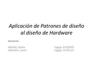 Aplicación de Patrones de diseño al diseño de Hardware