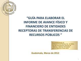 Guatemala, Marzo de 2012