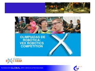 OLIMPIADAS DE ROBÓTICA: VEX ROBOTICS COMPETITION