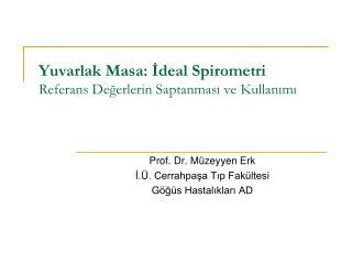Yuvarlak Masa: İdeal Spirometri Referans Değerlerin Saptanması ve Kullanımı