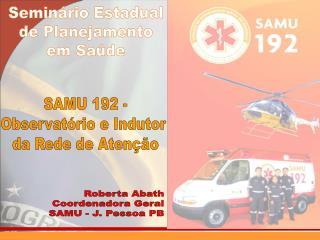 SAMU 192 - Observat�rio e Indutor  da Rede de Aten��o