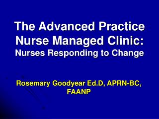 The Advanced Practice Nurse Managed Clinic:  Nurses Responding to Change