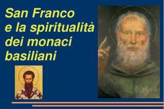 San Franco e la spiritualità dei monaci basiliani