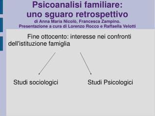 Psicoanalisi familiare: uno sguaro retrospettivo di Anna Maria Nicolò, Francesca Zampino.