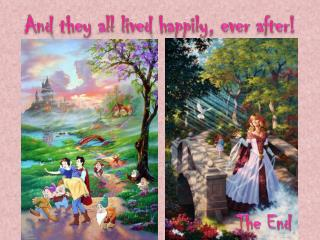 And they all lived happily, ever after!