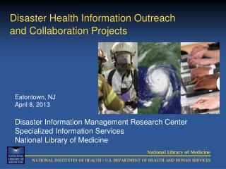 Disaster Health Information Outreach and  Collaboration Projects