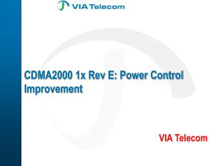 CDMA2000 1x Rev E: Power Control Improvement