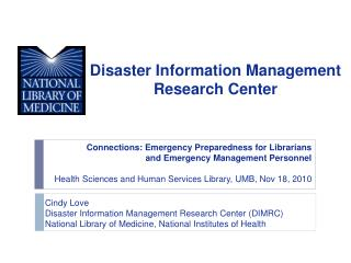 Cindy Love  Disaster Information Management Research Center (DIMRC)
