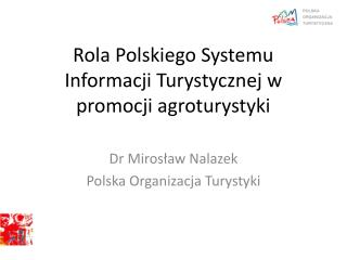 Rola Polskiego Systemu Informacji Turystycznej w promocji agroturystyki