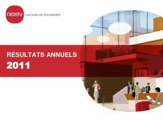 RÉSULTATS ANNUELS  2011