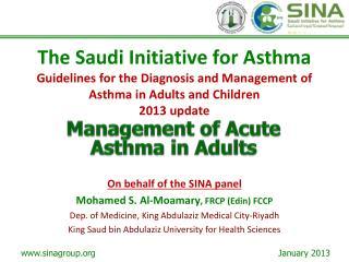 On behalf of the SINA panel Mohamed S. Al-Moamary , FRCP (Edin) FCCP
