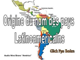 Origine du nom des pays  Latinoaméricains