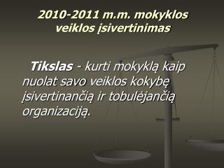 2010-2011 m.m. mokyklos  veiklos ?sivertinimas