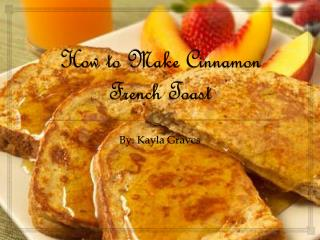 How to Make Cinnamon French Toast