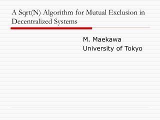 A SqrtN Algorithm for Mutual Exclusion in Decentralized Systems