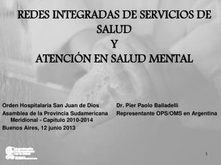 REDES INTEGRADAS DE SERVICIOS DE SALUD Y  ATENCIÓN EN SALUD MENTAL