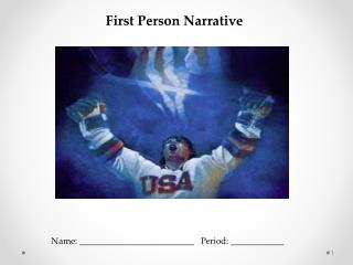 First Person Narrative