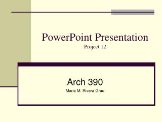 PowerPoint Presentation Project 12