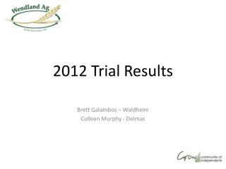 2012 Trial Results