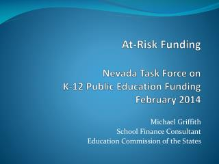 At-Risk Funding Nevada  Task Force on  K-12 Public Education Funding February 2014
