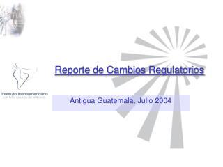 Reporte de Cambios Regulatorios