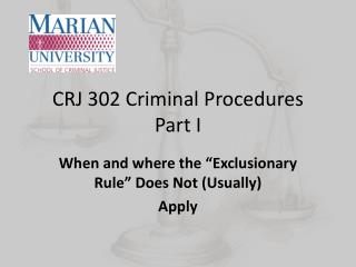CRJ 302 Criminal Procedures Part I