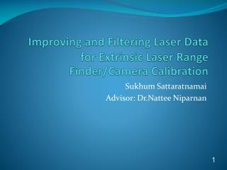 Improving and Filtering Laser Data for Extrinsic Laser Range Finder/Camera Calibration