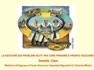 LA GESTIONE DEI PROBLEMI ACUTI TRA CURE PRIMARIE E PRONTO SOCCORSO Daniele Coen