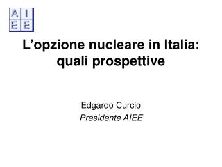 L'opzione nucleare in Italia: quali prospettive