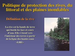 Politique de protection des rives, du littoral et des plaines inondables