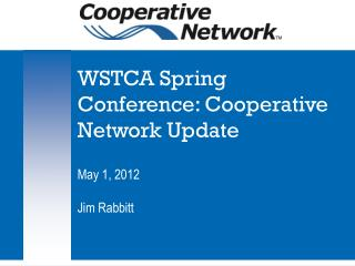 WSTCA Spring Conference: Cooperative Network Update