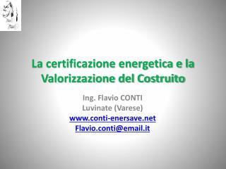 La certificazione energetica e la Valorizzazione del Costruito