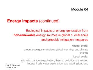 Module 04 Energy Impacts  (continued) Ecological impacts of energy generation from