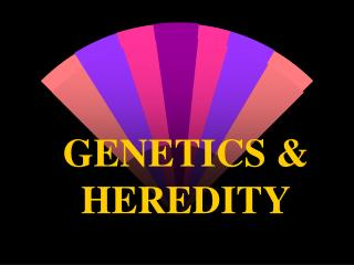 GENETICS & HEREDITY