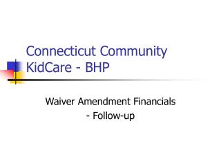 Connecticut Community KidCare - BHP