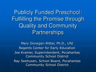 Publicly Funded Preschool: Fulfilling the Promise through Quality and Community Partnerships