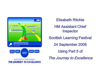Elisabeth Ritchie HM Assistant Chief Inspector Scottish Learning Festival 24 September 2008