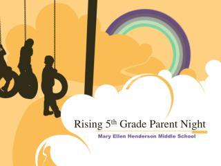 Rising 5 th  Grade Parent Night
