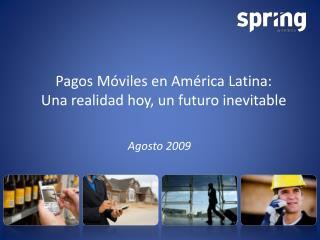 Pagos Móviles en América Latina: Una realidad hoy, un futuro inevitable