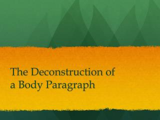 The Deconstruction of  a Body Paragraph