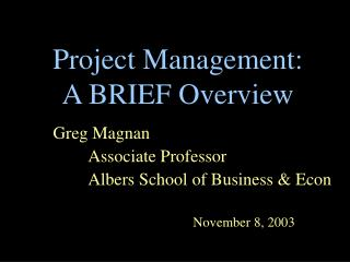Project Management: A BRIEF Overview
