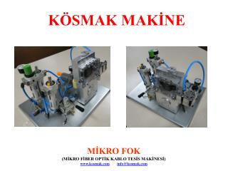 MİKRO FOK  (MİKRO FİBER OPTİK KABLO TESİS MAKİNESİ) kosmak info@kosmak