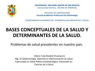 BASES CONCEPTUALES DE LA SALUD Y DETERMINANTES DE LA SALUD .